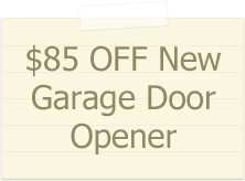 85$ off new garage door opener
